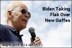 Biden Taking Flak Over New Gaffes