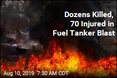 Dozens Killed, 70 Injured in Fuel Tanker Blast