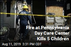 5 Children Dead in Fire at Pennsylvania Day Care Center