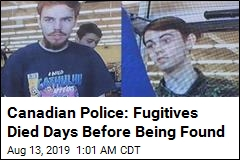Canadian Police: Fugitives Died Days Before Being Found