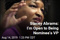 Stacey Abrams: I'm Open to Being Nominee's VP