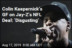 Jay-Z Made a Deal With the NFL. Kaepernick's GF Isn't Happy