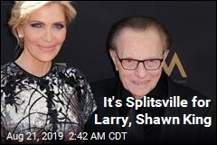 It's Splitsville for Larry King, Shawn King