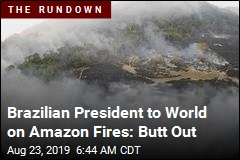Brazil President Defiant as Amazon Fires Rage