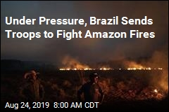 Under Pressure, Brazil Sends Troops to Fight Amazon Fires
