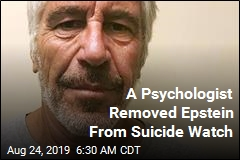 A Psychologist Removed Epstein From Suicide Watch