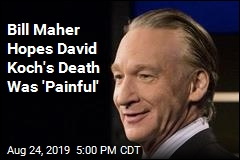 Bill Maher's Reaction to David Koch's Death? He's Not Crying