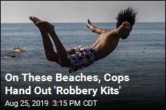 On These Beaches, Cops Hand Out 'Robbery Kits'