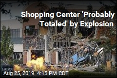 Shopping Center 'Probably Totaled' by Explosion
