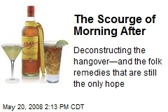 The Scourge of Morning After