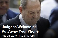Judge to Weinstein: Put Away Your Phone