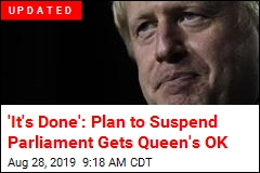 Boris Johnson Asks Queen to Suspend Parliament, to Outrage