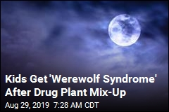 Drug Mix-Up Gives Kids 'Werewolf Syndrome'