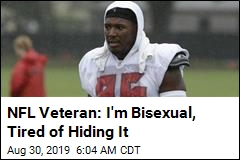 NFL Veteran: I'm Bisexual, Tired of Hiding It