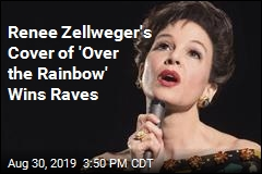 Renee Zellweger's Cover of 'Over the Rainbow' Is 'Spot-On'