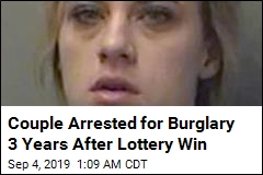 Couple Arrested for Burglary 3 Years After Lottery Win