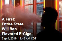 A First: Entire State Will Ban Flavored E-Cigs