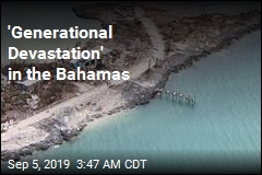 Dorian Leaves Chaos, at Least 20 Dead in the Bahamas