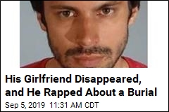 After Girlfriend Vanished, He Rapped About a Burial