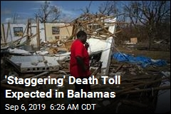 'Staggering' Death Toll Expected in Bahamas