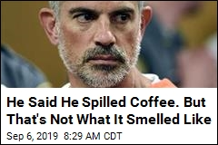 He Said He Spilled Coffee. But That's Not What It Smelled Like