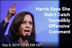 Harris Says She Didn't Catch 'Incredibly Offensive' Comment
