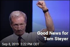 Good News for Tom Steyer