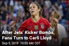 After Jets' Kicker Bombs, Fans Turn to Carli Lloyd