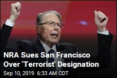 NRA Sues San Francisco Over 'Terrorist' Designation
