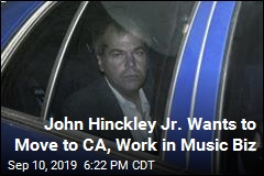 John Hinckley Jr. Wants to Move to CA, Work in Music Biz