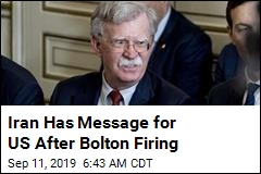 Iran Has Message for US After Bolton Firing