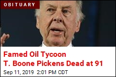Famed Oil Tycoon T. Boone Pickens Has Died