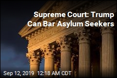 Supreme Court: Trump Can Bar Asylum Seekers