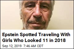 Epstein Spotted Traveling With Girls Who Looked 11 in 2018