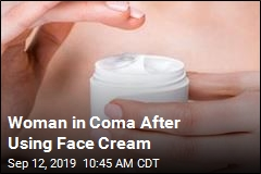 Woman in Coma After Using Face Cream