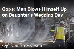 Cops: Man Blows Himself Up on Daughter's Wedding Day
