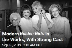 A ' Golden Girls for Today' Is in the Works