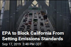 Administration Plans to Erase California Emissions Standards