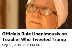 Officials Rule Unanimously on Teacher Who Tweeted Trump