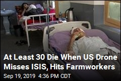 At Least 30 Die When US Drone Misses ISIS, Hits Farmworkers