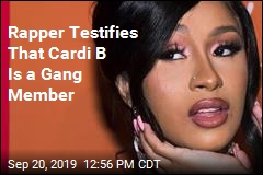 Rapper Testifies That Cardi B Is a Gang Member