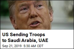 US Sending Troops to Saudi Arabia, UAE