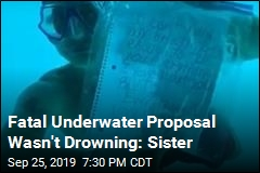 Fatal Underwater Proposal Wasn't Drowning: Sister