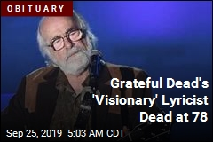 Grateful Dead's 'Visionary' Lyricist Dead at 78