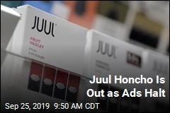 Juul Honcho Is Out as Ads Halt