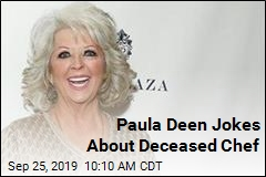 Paula Deen Jokes About Deceased Chef