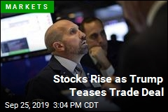 Stocks Rise as Trump Teases Trade Deal