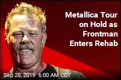 Metallica Tour on Hold as Frontman Enters Rehab