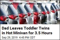 Dad Leaves Toddler Twins in Hot Minivan for 3.5 Hours