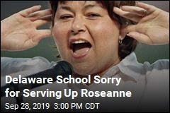 Delaware School Sorry for Serving Up Roseanne